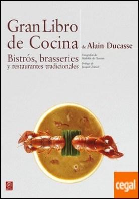 Gran Libro de Cocina de Alain Ducasse. Bistrós, brasseries y restaurantes tradicionales