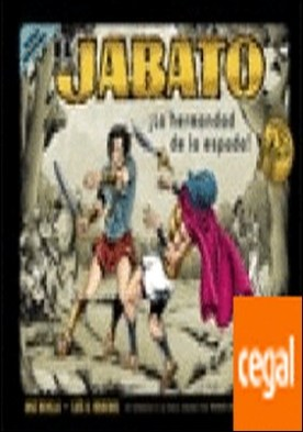¡La hermandad de la espada! (Las nuevas aventuras de El Jabato 1)
