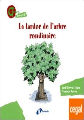 La tardor de l'arbre rondinaire (CONTES MENUDETS) por Sierra i Fabra, Jordi