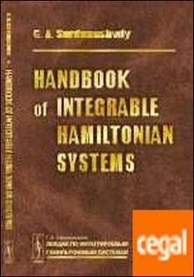 Handbook of integrable hamiltonian systems
