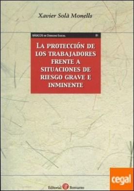 La protección de los trabajadores frente a situaciones de riesgo grave e inminente