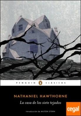 La casa de los siete tejados por Hawthorne, Nathaniel PDF