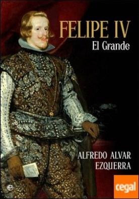 Felipe IV . El grande