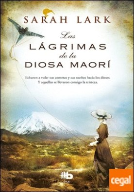 Las lágrimas de la Diosa maorí (Trilogía del árbol Kauri 3) por Lark, Sarah PDF