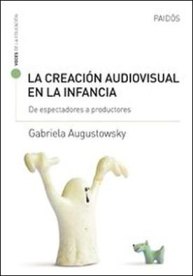 La creación audiovisual en la infancia. De espectadores a productores