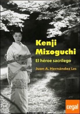 Kenji Mizoguchi. El héroe sacrílego
