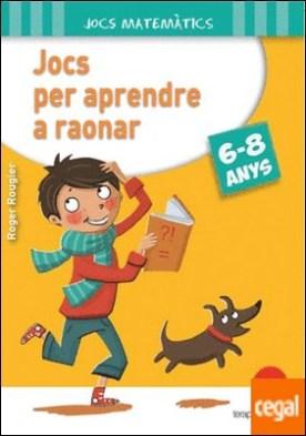 Jocs per aprendre a raonar (6-8 anys)