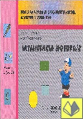 INTELIGENCIA MOTORA 2 AD 70 . Programa para el Crecimiento Motor, Afectivo y Cognitivo