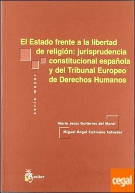 Estado frente a la libertad: jurisprudencia constitucional española y del tribumal europeo de derechos humanos