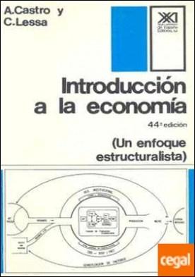 Introducción a la economía . Un enfoque estructuralista