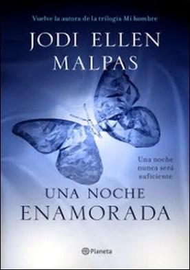 Una noche. Enamorada: Tercer volumen de la trilogía Una noche por Jodi Ellen Malpas PDF