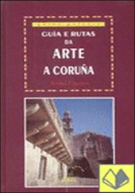 Guía e rutas da arte III: A Coruña