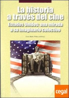 La historia a través del cine. Estados Unidos: una mirada a su imaginario colectivo por Rubio Pobes, Coro (ed.)