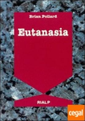 Eutanasia. ¿Debemos matar a los enfermos terminales?