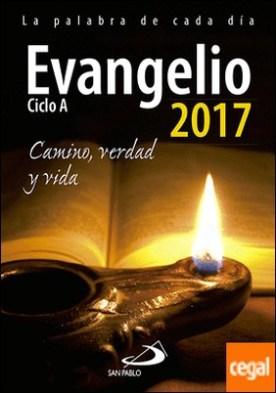 Evangelio 2017 letra grande . Camino, Verdad y Vida. Ciclo A