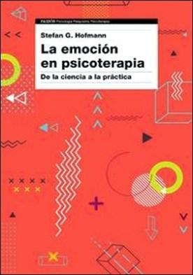 La emoción en psicoterapia. De la ciencia a la práctica