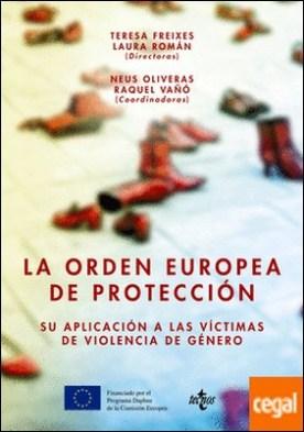 La orden europea de protección . Su aplicación a las víctimas de violencia de género