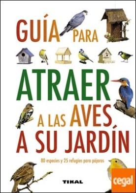 Guía para atraer a las aves a su jardín por Green, Jen (dir.) PDF