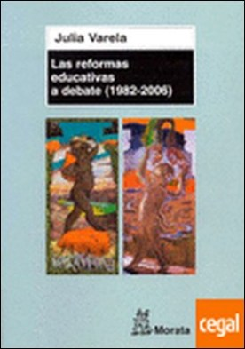 Las Reformas educativas a debate (1982 - 2006)