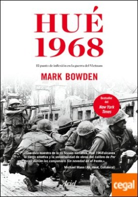 Hué 1968 . El punto de inflexión en la guerra del Vietnam