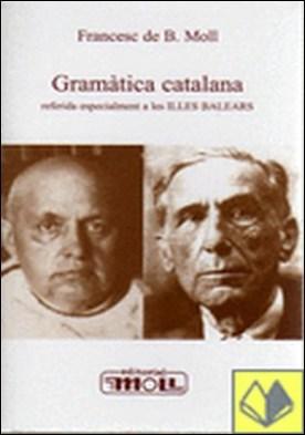 Gramàtica catalana . referida especialment a les Illes Balears
