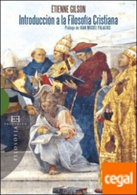 Introducción a la filosofía cristiana . Prólogo de Juan Miguel Palacios
