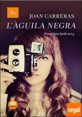 L'àguila negra . Premi Sant Jordi 2014