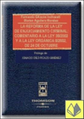 La Reforma de la Ley de Enjuiciamiento Criminal: Comentario a la Ley 38/2002 y a