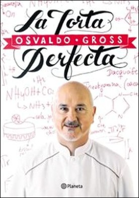 La torta perfecta por Osvaldo Gross PDF