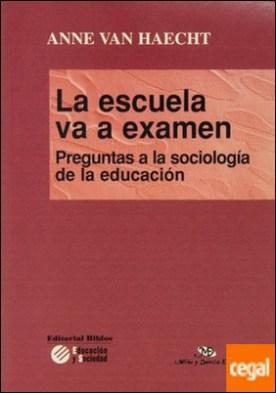 La escuela va a examen, preguntas a la sociología de la educación