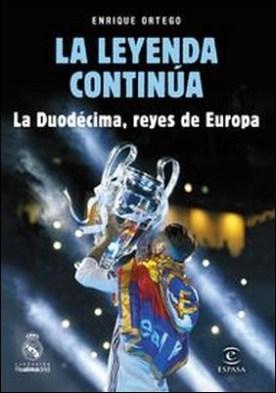 La leyenda continúa. La Duodécima, reyes de Europa