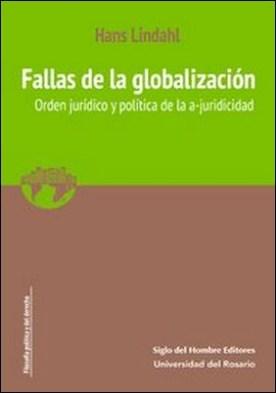 Fallas de la globalización. Orden jurídico y política de la a-juricidad por Hans Lindahl PDF