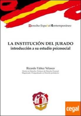 La institución del jurado . Introducción a su estudio psicosocial