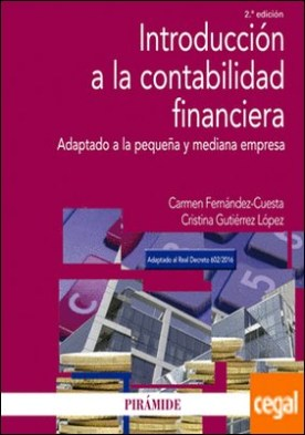 Introducción a la contabilidad financiera . Adaptado a la pequeña y mediana empresa