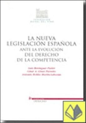 La nueva legislación española ante la evolución del derecho de la competencia