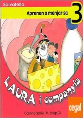 Laura i companyia 3 . Aprenen a menjar sa