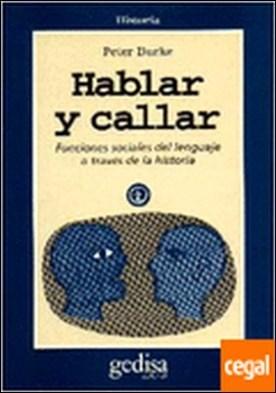Hablar y callar . funciones sociales del lenguaje a través de la historia