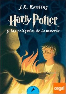 Harry Potter y las reliquias de la muerte por Rowling, J. K.