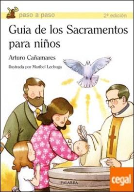 Guía de los Sacramentos para niños por Cañamares Pascual, Arturo