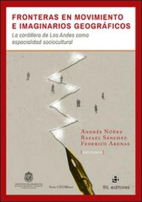 Fronteras en movimiento e imaginarios geográficos. La cordillera de Los Andes como espacialidad sociocultural