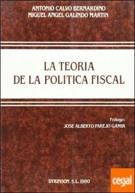 LA TEORIA DE LA POLÍTICA FISCAL. Diversos enfoques