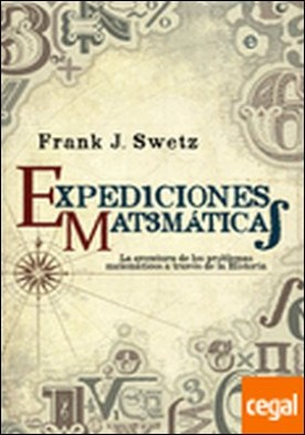 Expediciones matemáticas . la aventura de los problemas matemáticos a través de la historia