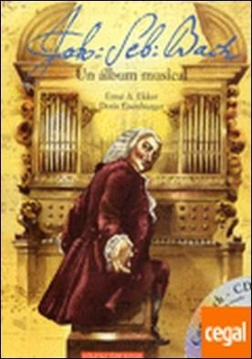 Johann Sebastian Bach . Un álbum musical por Ekker, Ernst A. PDF
