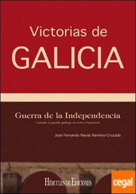 Guerra de la Independencia . Cuando el pueblo gallego derrotó a Napoleón
