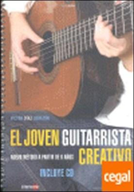 JOVEN GUITARRISTA CREATIVO,EL . NUEVO METODO A PARTIR DE 6 AÑOS por DIAZ LOBATON,VICTOR PDF