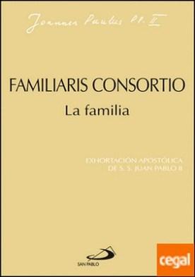 Familiaris consortio. La familia . Exhortación apostólica de Juan Pablo II