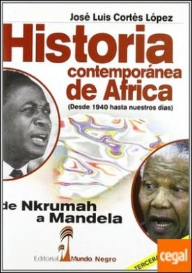 Historia contemporánea de África . de Nkrumah a Mandela