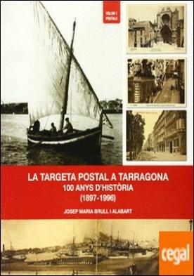 La targeta postal a Tarragona por Brull i Alabart, Josep Maria PDF