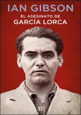 El asesinato de García Lorca por Ian Gibson PDF