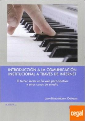 Introducción a la comunicación institucional a través de Internet por Molina Cañabate, Juan Pedro
